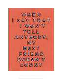 Best Friend Doesn't Count Giclee Print