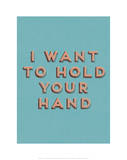 I Want to Hold Your Hand Giclee Print