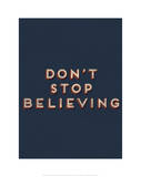 Don't Stop Believing Giclée-tryk