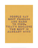Best Friend Hard to Find Giclee Print