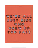 Kids Who Grew Up Posters