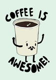 Coffee Is Awesome Giclee Print