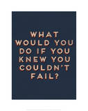 Couldn't Fail Giclee Print