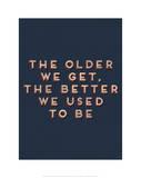 Older We Get Pôsters