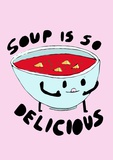 Soup is So Delicious Giclee Print