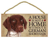 House Not A Home Without A German Shorthaired Pointer Wood Sign Wood Sign