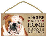 House Not A Home Without A Bulldog Wood Sign Wood Sign