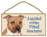 A Spoiled Rotten Pitbull (Tan) Lives Here Wood Sign Wood Sign