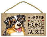 House Not A Home Without A Australian Shepherd / Aussie Wood Sign Wood Sign