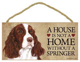 House Not A Home Without A Springer Spaniel Wood Sign Wood Sign