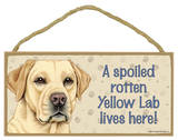 A Spoiled Rotten Yellow Lab Lives Here Wood Sign Wood Sign