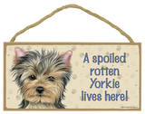 A Spoiled Rotten Yorkie Lives Here Wood Sign Wood Sign
