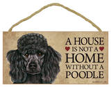 House Not A Home Without A Poodle (Black) Wood Sign Wood Sign