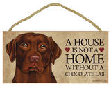 House Not A Home Without A Chocolate Lab Wood Sign Wood Sign