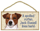 A Spoiled Rotten Jack Russell Lives Here Wood Sign Wood Sign
