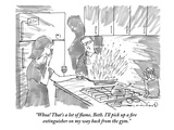 """Whoa! That's a lot of flame, Beth. I'll pick up a fire extinguisher on my…"" - New Yorker Cartoon Premium Giclee Print by Michael Crawford"