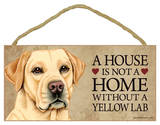 House Not A Home Without A Yellow Lab Wood Sign Wood Sign