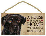 House Not A Home Without A Black Lab Wood Sign Wood Sign