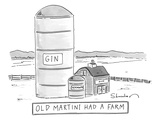 """Old Martini Had A Farm"" - New Yorker Cartoon Premium Giclee Print by Danny Shanahan"