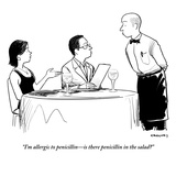 """I'm allergic to penicillin—is there penicillin in the salad"" - New Yorker Cartoon Premium Giclee Print by Alex Gregory"