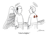 """I died in Buffalo."" - New Yorker Cartoon Giclee Print by Joe Dator"