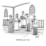 """Huh? Oh, yeah—I do."" - New Yorker Cartoon Premium Giclee Print by Tom Cheney"
