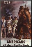 Americans Will Always Fight for Liberty WWII War Propaganda Art Print Poster Mounted Print