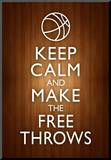 Keep Calm and Make the Free Throws Poster Mounted Print