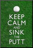 Keep Calm and Sink the Putt Golf Poster Mounted Print