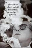 John F Kennedy Achieve Motivational Quote Archival Photo Poster Mounted Print