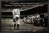 Babe Ruth - Swing Big Quote Posters