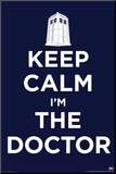 Doctor Who - Keep Calm I'm the Doctor Mounted Print