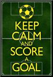 Keep Calm and Score a Goal Soccer Poster Mounted Print