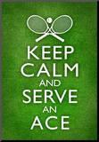 Keep Calm and Serve an Ace Tennis Poster Umocowany wydruk