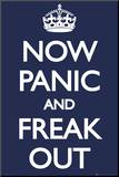Now Panic and Freak Out パネルプリント