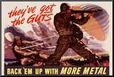 They've Got the Guts Back Em Up with More Metal WWII War Propaganda Art Print Poster Mounted Print