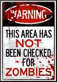 Warning Area Not Checked For Zombies Sign Poster Print Mounted Print