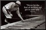 Babe Ruth Striking Out Famous Quote Archival Photo Poster Mounted Print