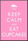 Keep Calm and Eat Cupcakes Poster Mounted Print