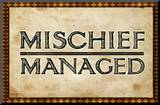 Mischief Managed Movie Print Poster Mounted Print