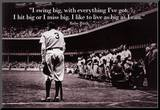 Babe Ruth Swing Big Quote Sports Poster Print Lámina montada en tabla