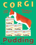 Corgi Pudding Prints by Ken Bailey