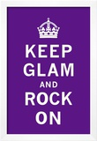 Keep Glam And Rock On Prints
