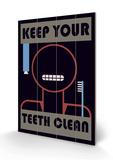 Keep Your Teeth Clean Wood Sign