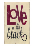 Love is the New Black Giclee Print by  Barn Owl Primitives