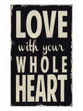 Love with your Whole Heart Giclee Print by  Barn Owl Primitives