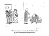 """How come you never want to spend time with my friends during our conjugal…"" - New Yorker Cartoon Premium Giclee Print by Zachary Kanin"