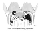 """""""It says, 'There are people waiting for your table.' """" - New Yorker Cartoon Premium Giclee Print by Carolita Johnson"""