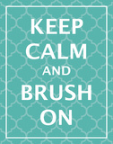 Keep Calm & Brush Prints by N. Harbick