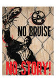 No Bruise Posters by Taylor Greene